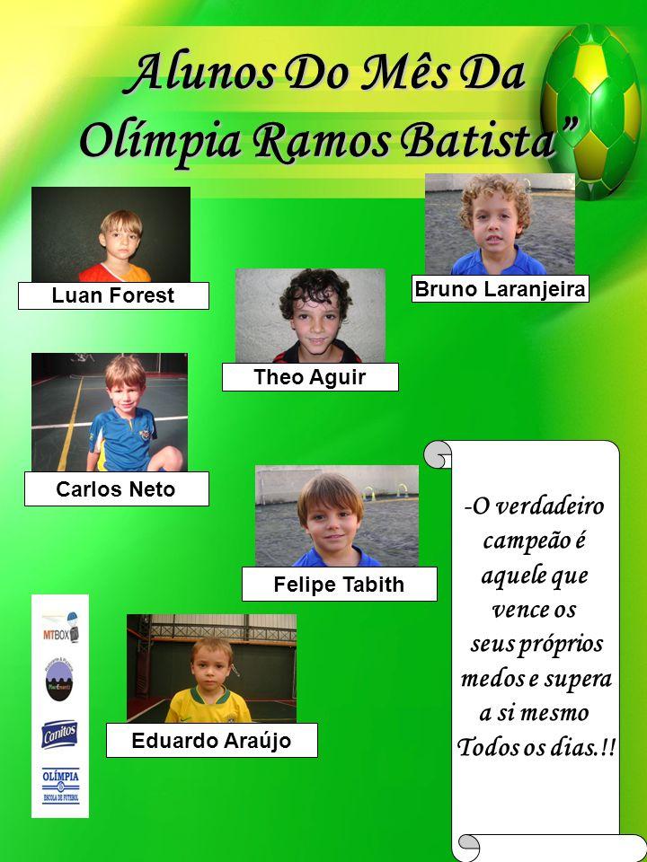 """Alunos Do Mês Da Olímpia Ramos Batista"""" - O verdadeiro campeão é aquele que vence os seus próprios medos e supera a si mesmo Todos os dias.!! Luan For"""