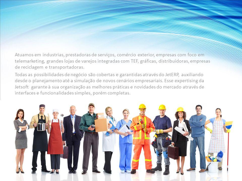 Atuamos em industrias, prestadoras de serviços, comércio exterior, empresas com foco em telemarketing, grandes lojas de varejos integradas com TEF, gráficas, distribuidoras, empresas de reciclagem e transportadoras.
