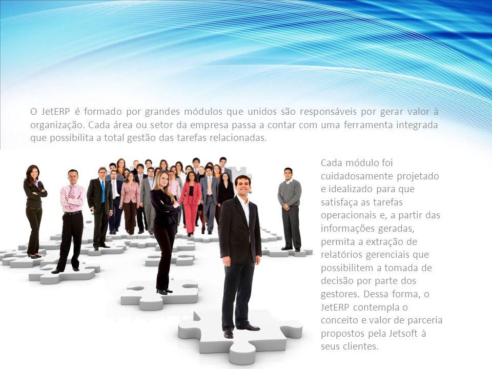 O JetERP é formado por grandes módulos que unidos são responsáveis por gerar valor à organização.