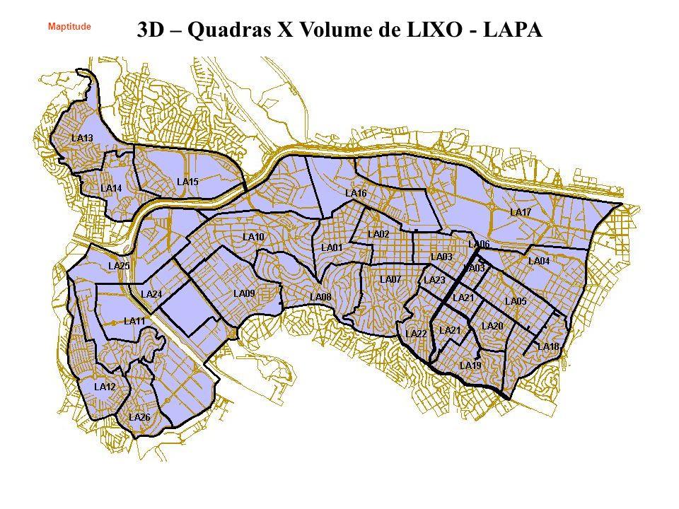 3D – Quadras X Volume de LIXO - LAPA Maptitude
