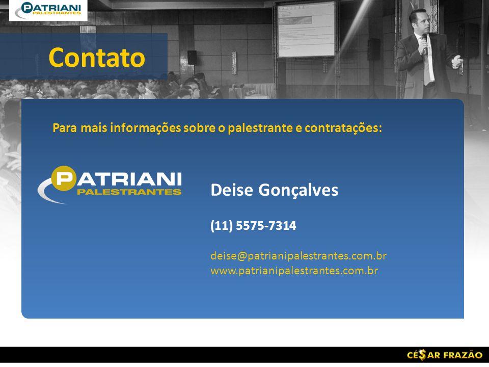 Para mais informações sobre o palestrante e contratações: Deise Gonçalves (11) 5575-7314 deise@patrianipalestrantes.com.br www.patrianipalestrantes.co