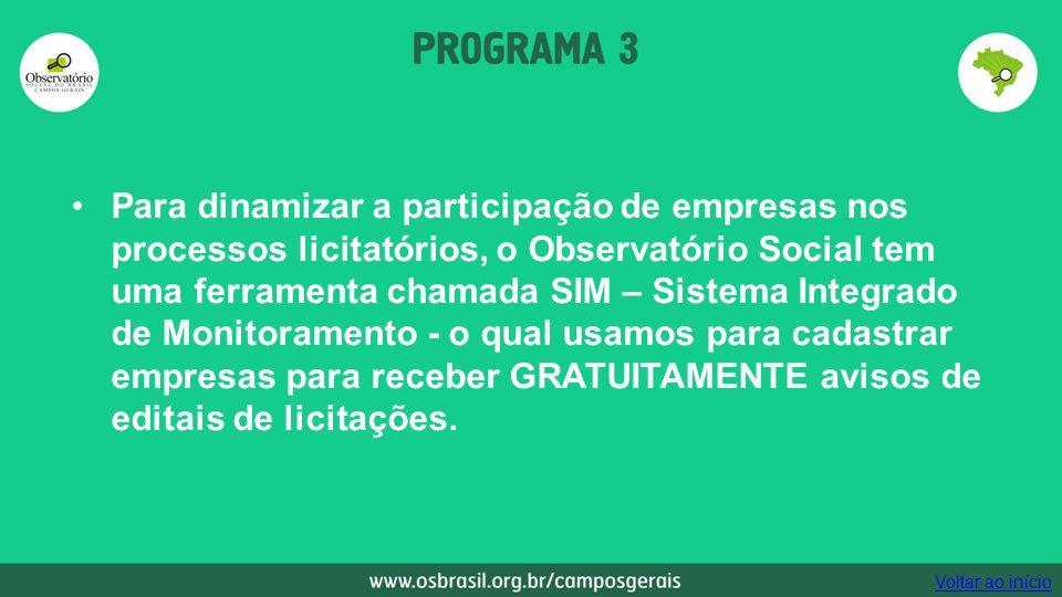 Para dinamizar a participação de empresas nos processos licitatórios, o Observatório Social tem uma ferramenta chamada SIM – Sistema Integrado de Moni