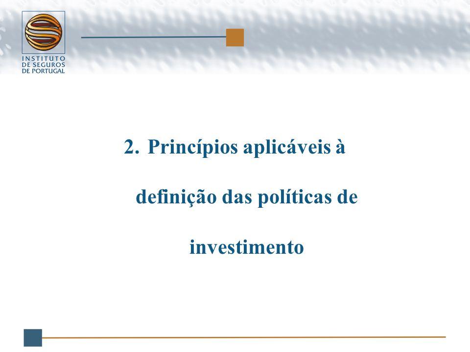 2.Princípios aplicáveis à definição das políticas de investimento