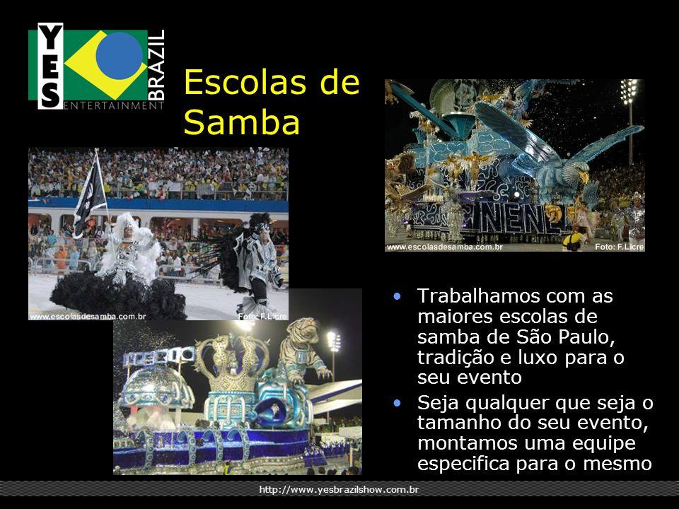 http://www.yesbrazilshow.com.br Trabalhamos com as maiores escolas de samba de São Paulo, tradição e luxo para o seu evento Seja qualquer que seja o tamanho do seu evento, montamos uma equipe especifica para o mesmo Escolas de Samba