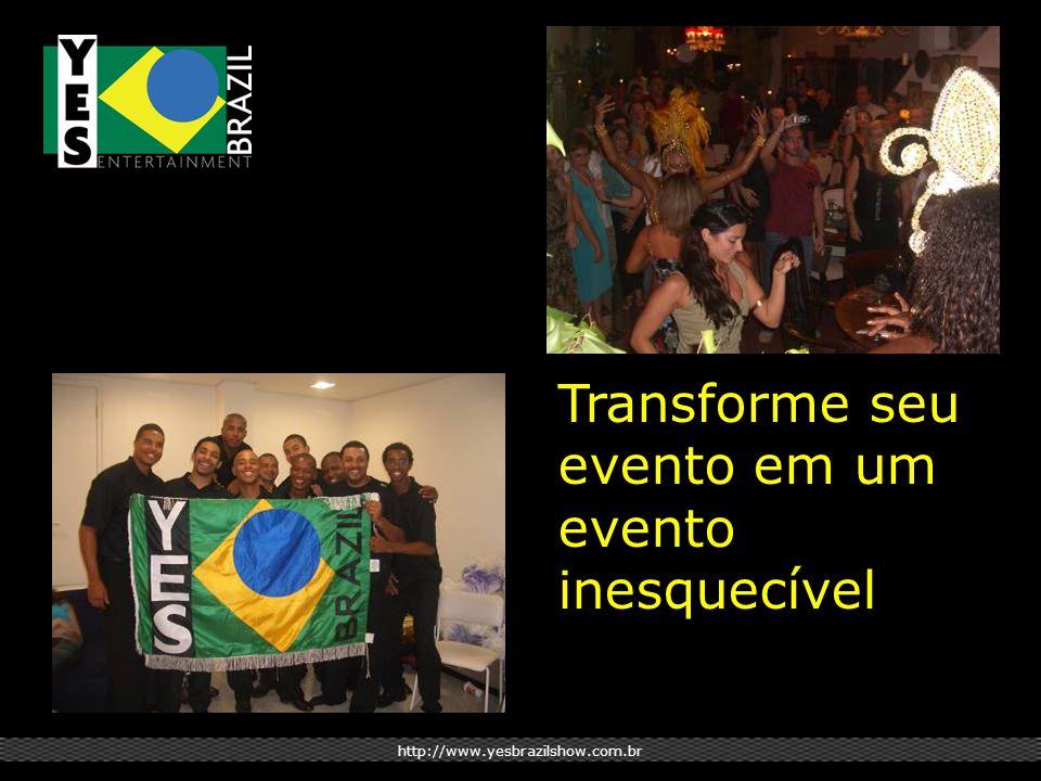 http://www.yesbrazilshow.com.br Transforme seu evento em um evento inesquecível