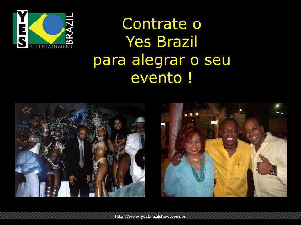 http://www.yesbrazilshow.com.br Contrate o Yes Brazil para alegrar o seu evento !