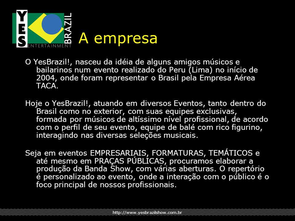 O YesBrazil!, nasceu da idéia de alguns amigos músicos e bailarinos num evento realizado do Peru (Lima) no início de 2004, onde foram representar o Brasil pela Empresa Aérea TACA.
