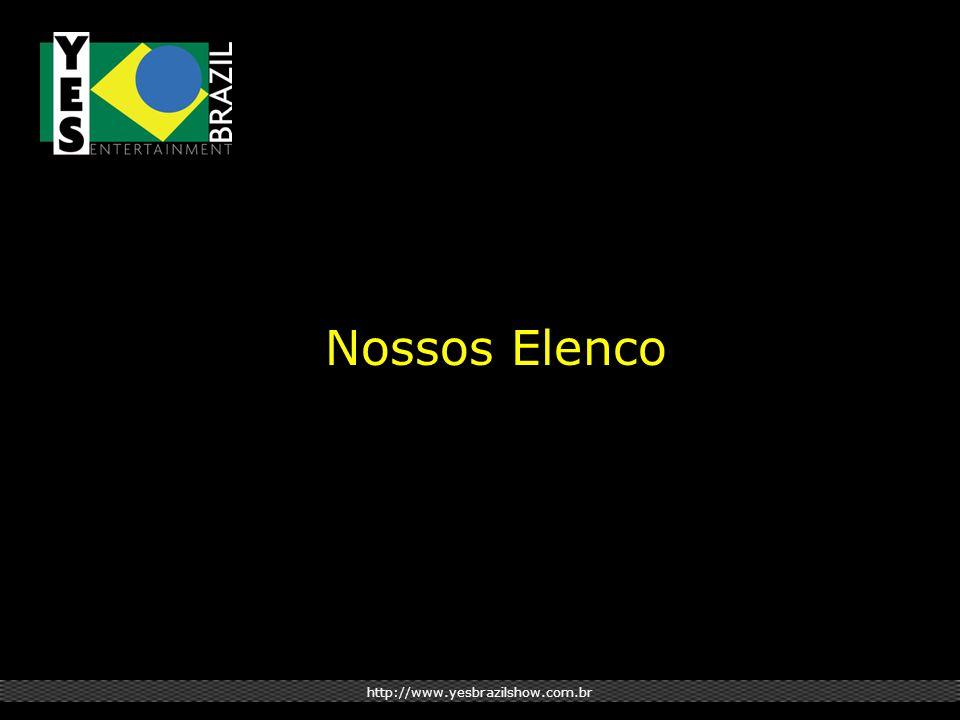 Nossos Elenco http://www.yesbrazilshow.com.br