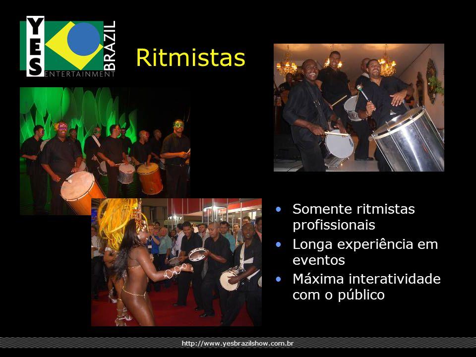 Ritmistas Somente ritmistas profissionais Longa experiência em eventos Máxima interatividade com o público