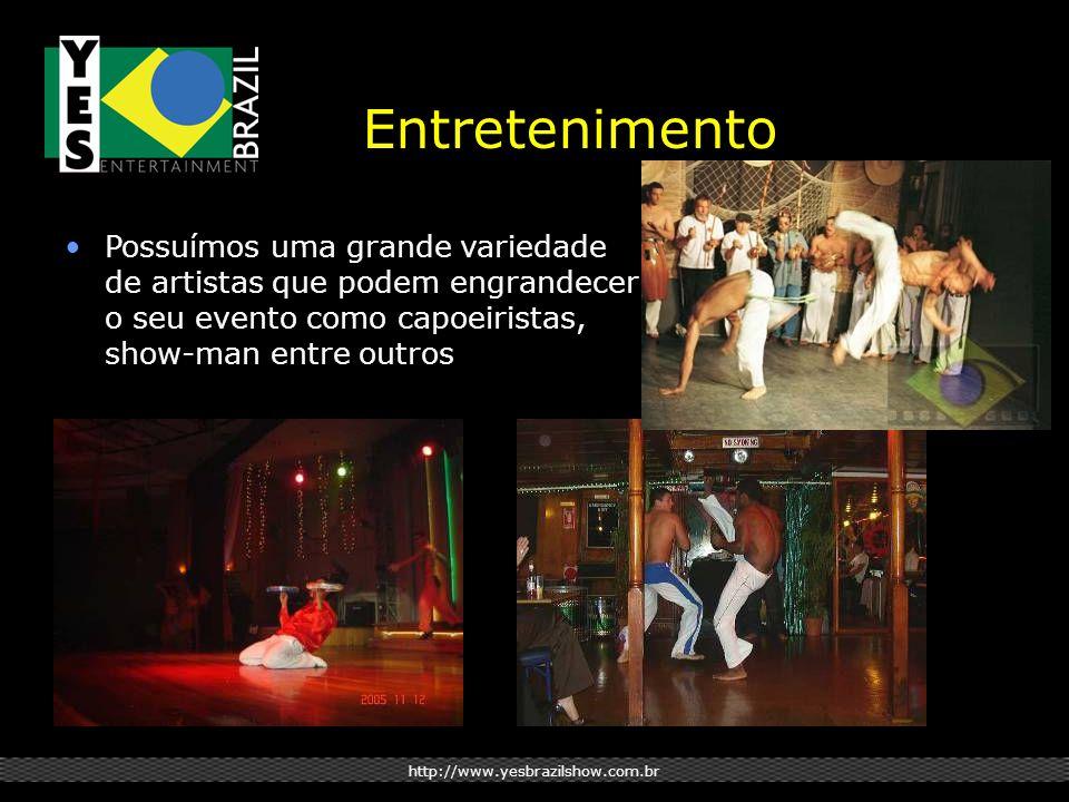 http://www.yesbrazilshow.com.br Entretenimento Possuímos uma grande variedade de artistas que podem engrandecer o seu evento como capoeiristas, show-man entre outros