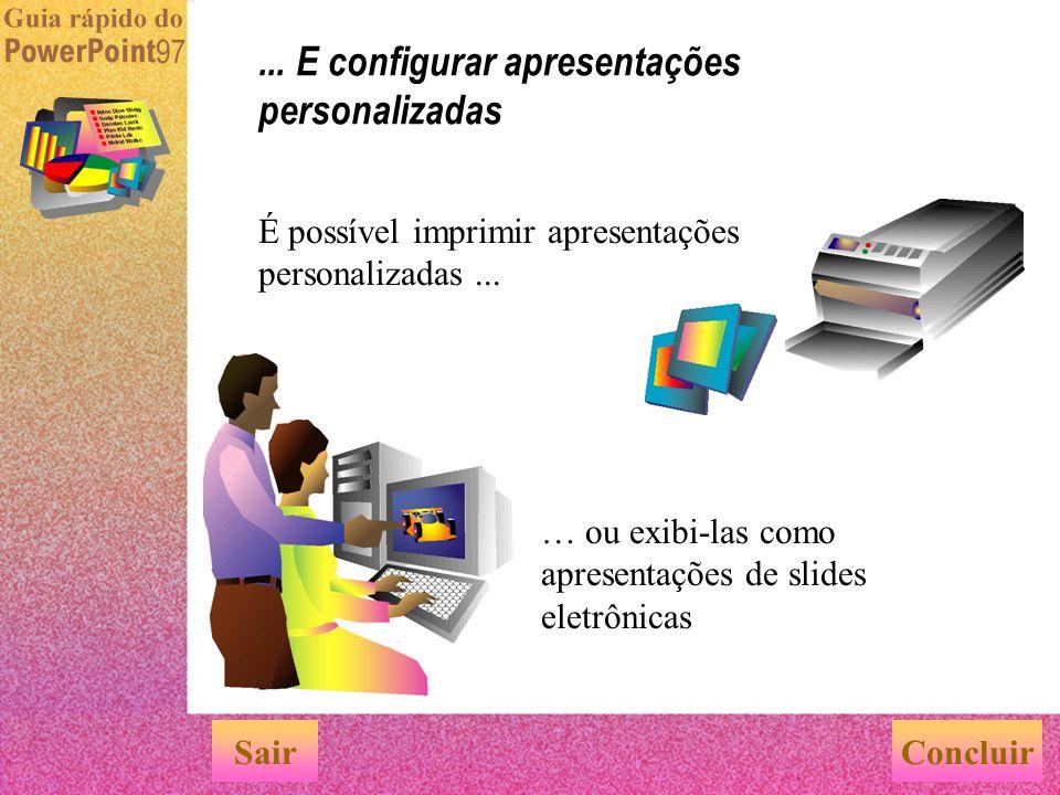 Apresentação personalizada para o Cliente X Você pode criar diversas apresentações personalizadas usando slides selecionados de um único arquivo de ap
