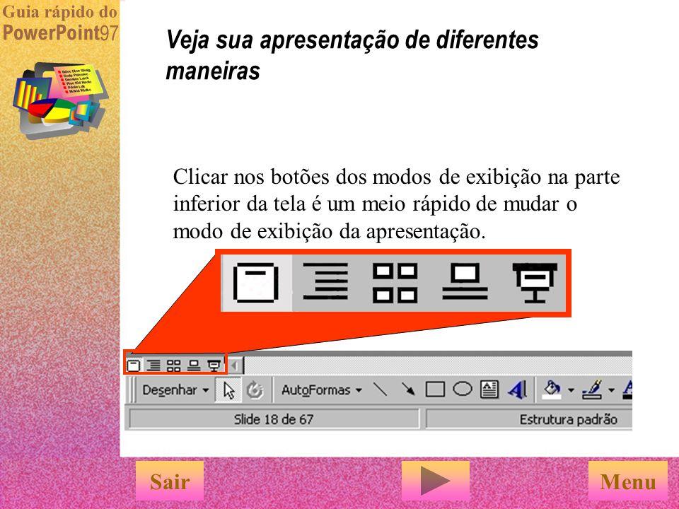 É possível imprimir apresentações personalizadas... … ou exibi-las como apresentações de slides eletrônicas... E configurar apresentações personalizad