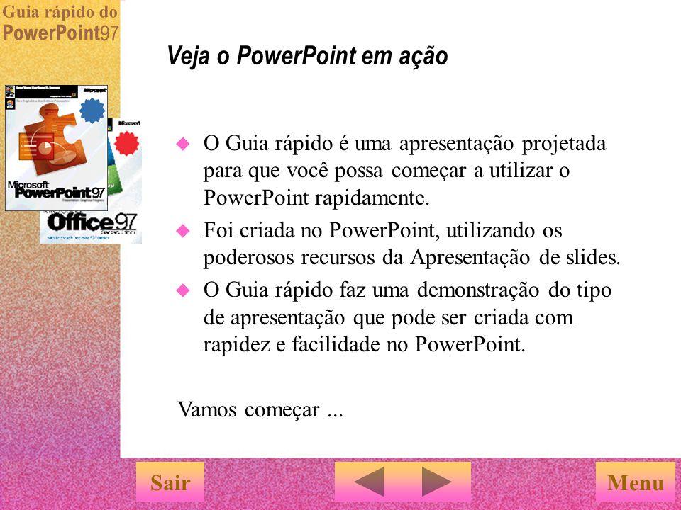 É fácil com os recursos de apresentações de slides eletrônicas do PowerPoint SairConcluir Para usar os recursos especiais da apresentação de slides do PowerPoint, escolha o menu Apresentações .