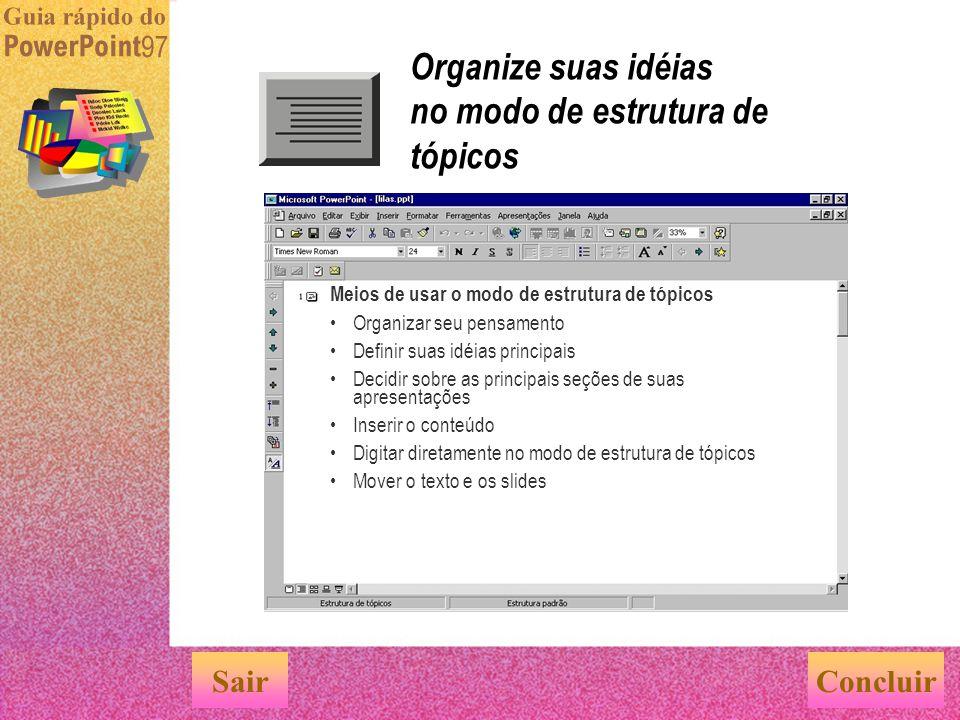 Trabalhar em slides individuais no modo de slides ConcluirSair Meios de usar o modo de slides Criar slides individuais Digitar o texto Adicionar e org