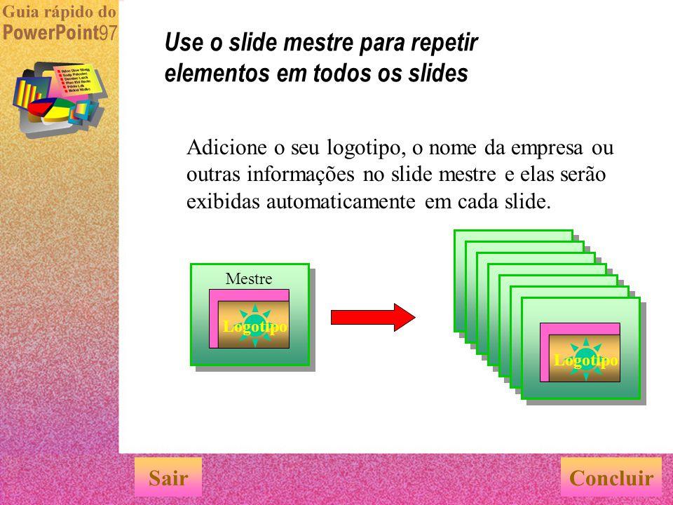 Visualize sua apresentação no modo de apresentação de slides Veja sua apresentação interativamente em seu computador SairConcluir