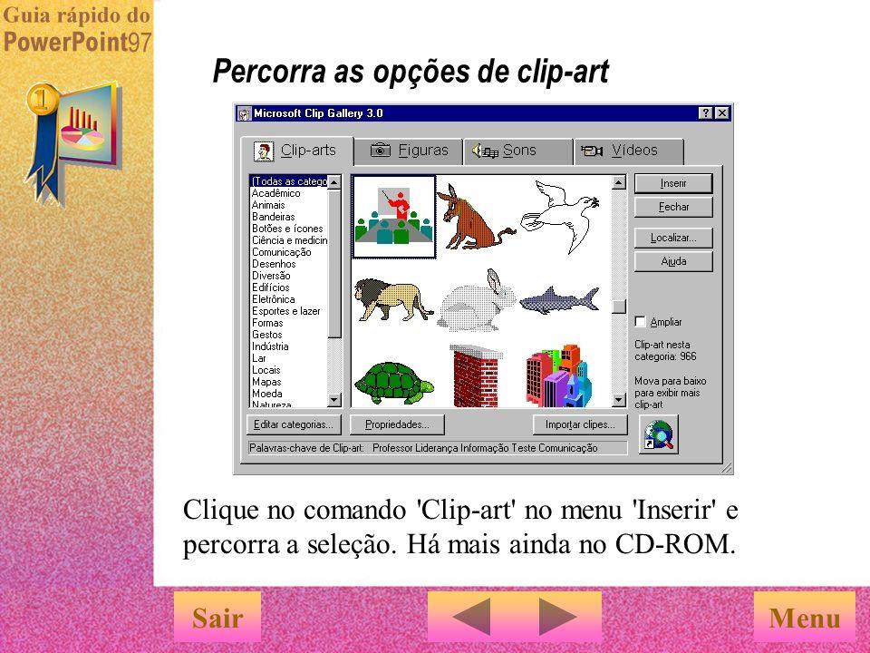 Problemas em tornar suas apresentações interessantes? As clip-arts do PowerPoint podem dar vida à sua apresentação! Use clip-arts para enfatizar seu p