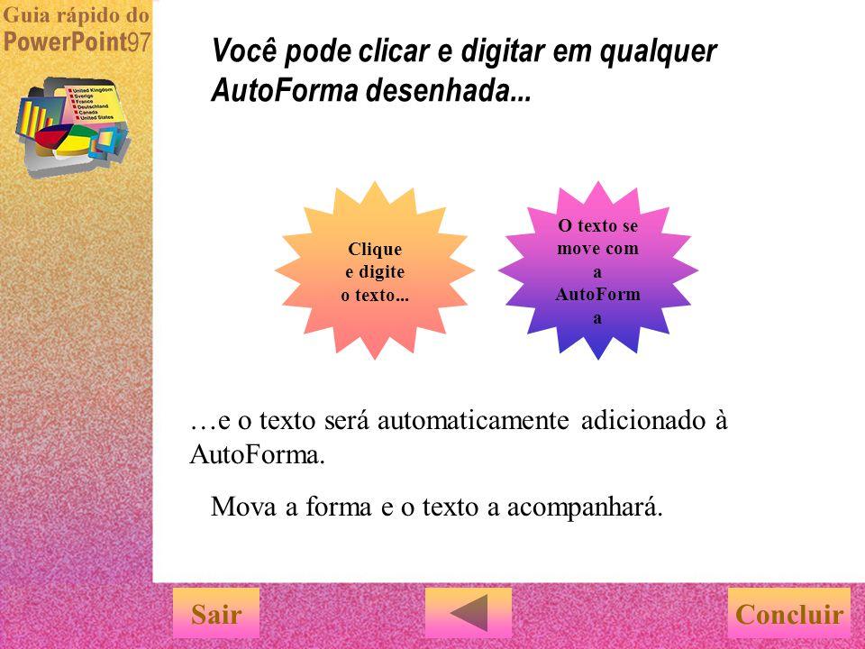 Clique no botão 'AutoFormas' para ver as opções. Clique em uma forma e arraste até o slide para criá-la. Selecione facilmente as AutoFormas que se ada