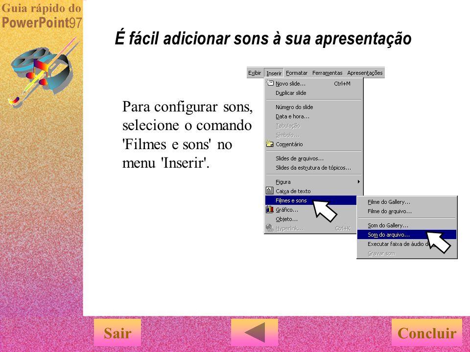Essas são algumas maneiras de usar sons em uma apresentação: u Adicionar a voz de um narrador u Executar um CD em segundo plano u Incluir sons durante
