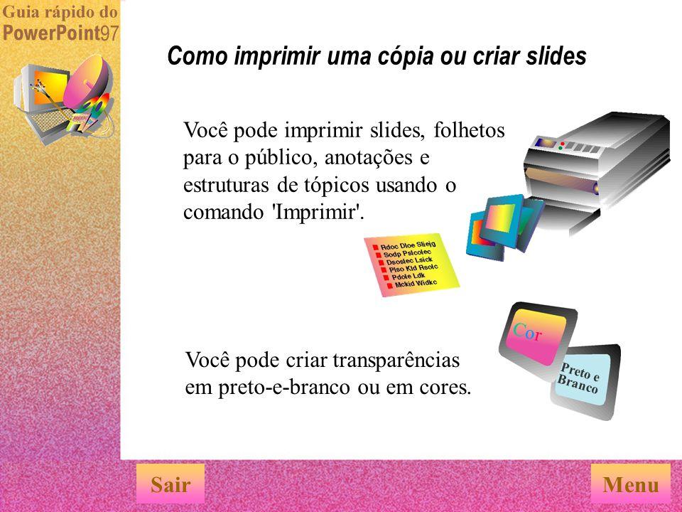 Como exibir apresentações em vários formatos Existem diferentes maneiras de exibir sua apresentação do PowerPoint. O que mais você gostaria de saber?