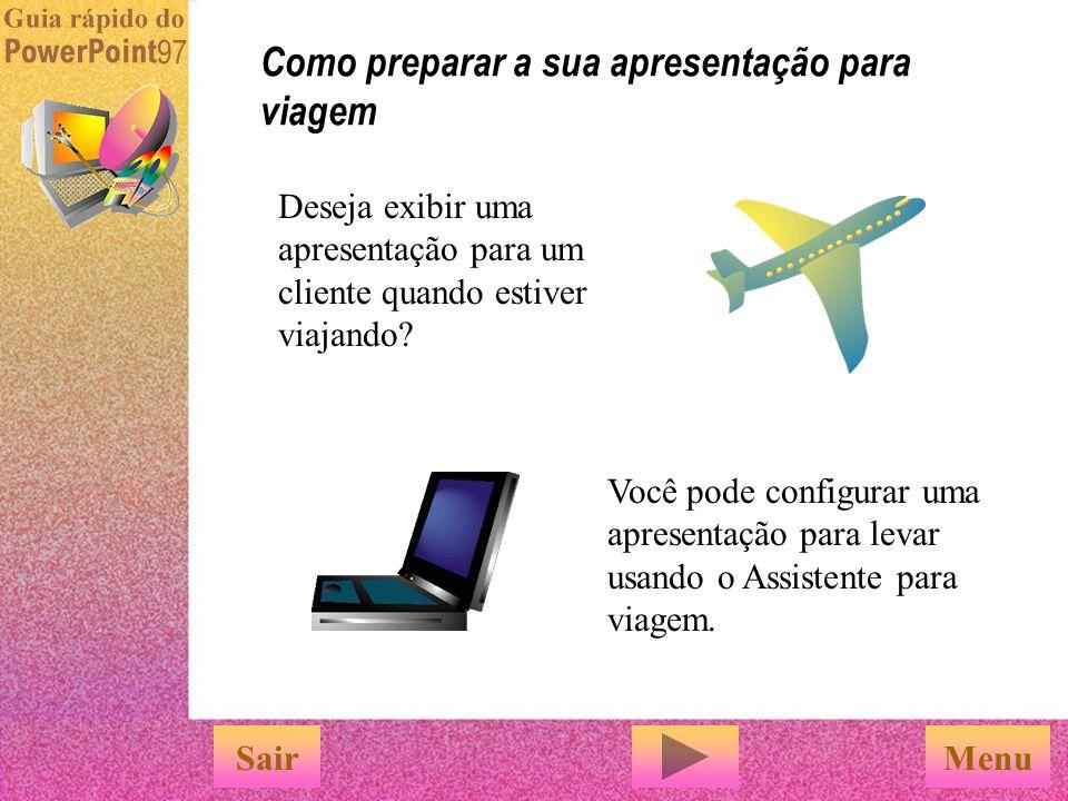 É fácil com os recursos de apresentações de slides eletrônicas do PowerPoint SairConcluir Para usar os recursos especiais da apresentação de slides do
