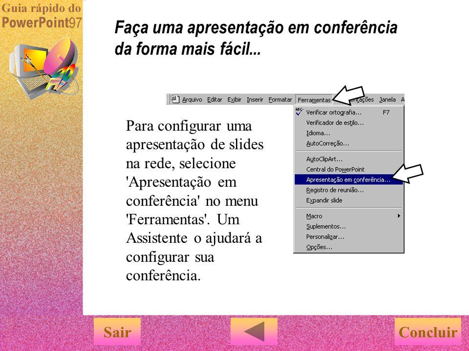 Existe também uma outra maneira de exibir uma apresentação de slides... … na rede. É uma 'Apresentação em conferência'. Qualquer usuário do PowerPoint