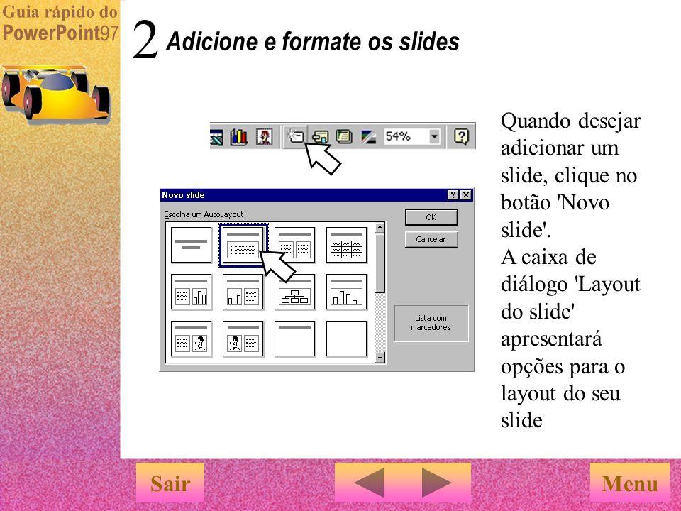 Menu … O Assistente de AutoConteúdo sugere o conteúdo e a organização para a sua apresentação Basta substituir os tópicos sugeridos pelas suas própria