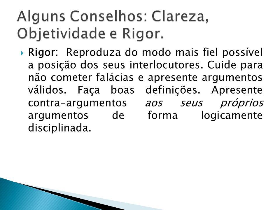  Rigor: Reproduza do modo mais fiel possível a posição dos seus interlocutores.