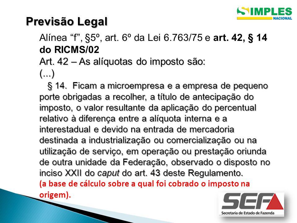 Alínea f , §5º, art.6º da Lei 6.763/75 e art. 42, § 14 do RICMS/02 Art.