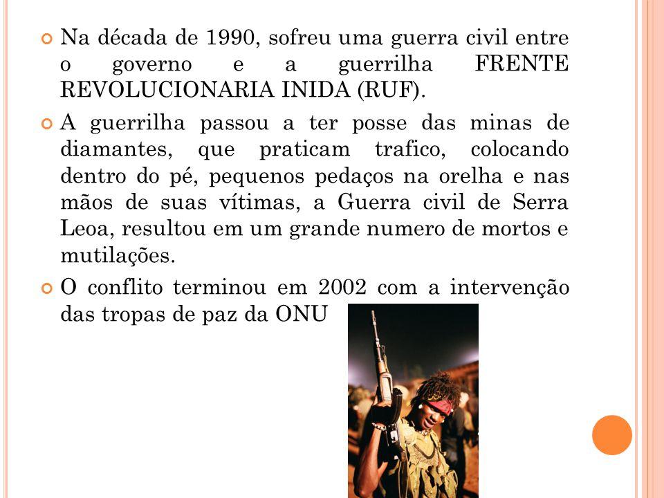 Na década de 1990, sofreu uma guerra civil entre o governo e a guerrilha FRENTE REVOLUCIONARIA INIDA (RUF). A guerrilha passou a ter posse das minas d