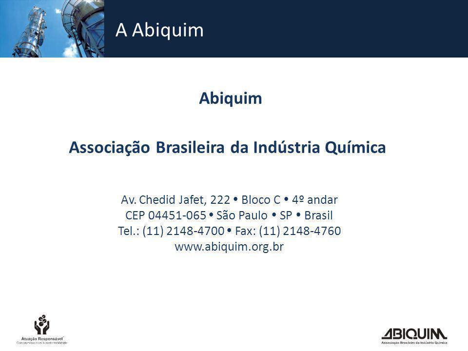 Abiquim Associação Brasileira da Indústria Química Av. Chedid Jafet, 222  Bloco C  4º andar CEP 04451-065  São Paulo  SP  Brasil Tel.: (11) 2148-