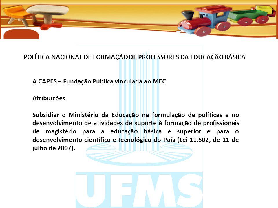 PLANO NACIONAL DE FORMAÇÃO DOS PROFESSORES DA EDUCAÇÃO BÁSICA É resultado da ação conjunta do Ministério da Educação (MEC), de Instituições Públicas de Educação Superior (IPES) e das Secretarias de Educação dos Estados e Municípios, no âmbito do PDE - Plano de Metas.