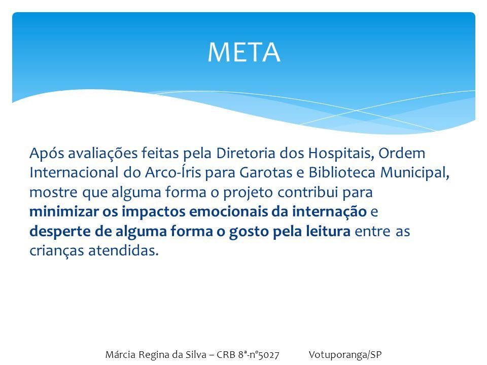 Márcia Regina da Silva – CRB 8ª-nº5027 Votuporanga/SP Após avaliações feitas pela Diretoria dos Hospitais, Ordem Internacional do Arco-Íris para Garot