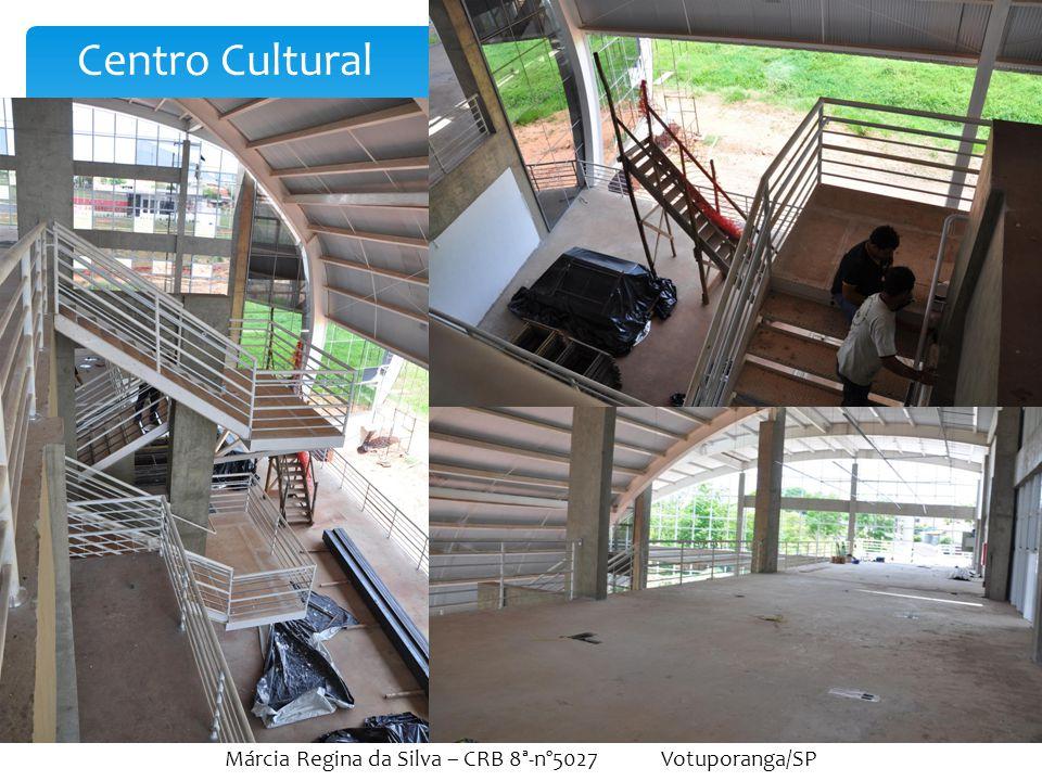 Márcia Regina da Silva – CRB 8ª-nº5027 Votuporanga/SP Centro Cultural