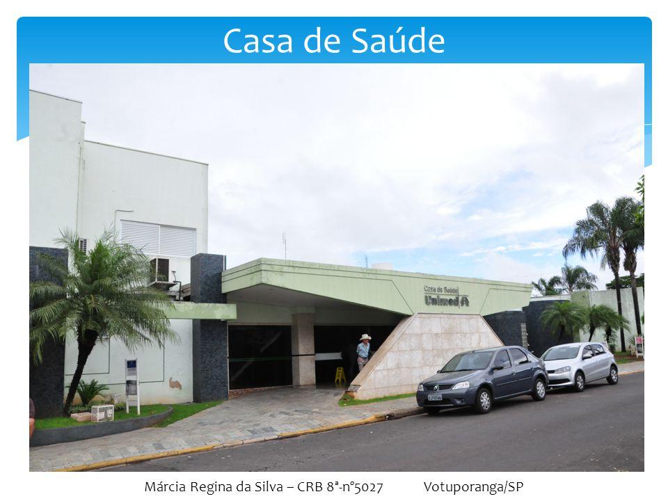 Márcia Regina da Silva – CRB 8ª-nº5027 Votuporanga/SP Casa de Saúde