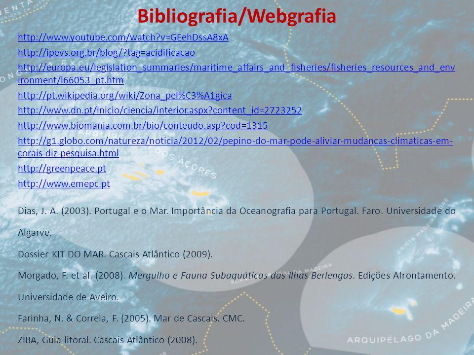 Bibliografia/Webgrafia http://www.youtube.com/watch v=GEehDssA8xA http://ipevs.org.br/blog/ tag=acidificacao http://europa.eu/legislation_summaries/maritime_affairs_and_fisheries/fisheries_resources_and_env ironment/l66053_pt.htm http://pt.wikipedia.org/wiki/Zona_pel%C3%A1gica http://www.dn.pt/inicio/ciencia/interior.aspx content_id=2723252 http://www.biomania.com.br/bio/conteudo.asp cod=1315 http://g1.globo.com/natureza/noticia/2012/02/pepino-do-mar-pode-aliviar-mudancas-climaticas-em- corais-diz-pesquisa.html http://greenpeace.pt http://www.emepc.pt Dias, J.