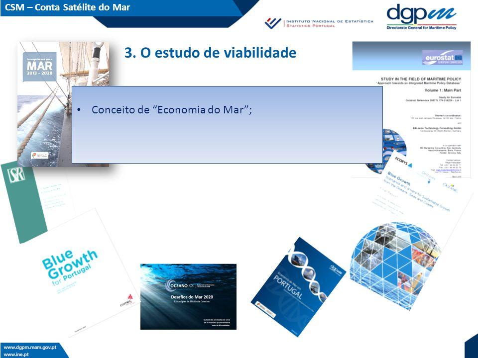 """3. O estudo de viabilidade Conceito de """"Economia do Mar""""; CSM – Conta Satélite do Mar"""