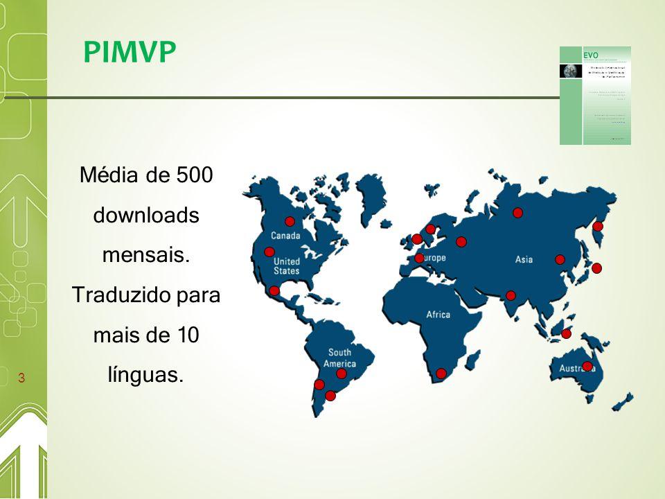 PIMVP 3 Média de 500 downloads mensais. Traduzido para mais de 10 línguas.