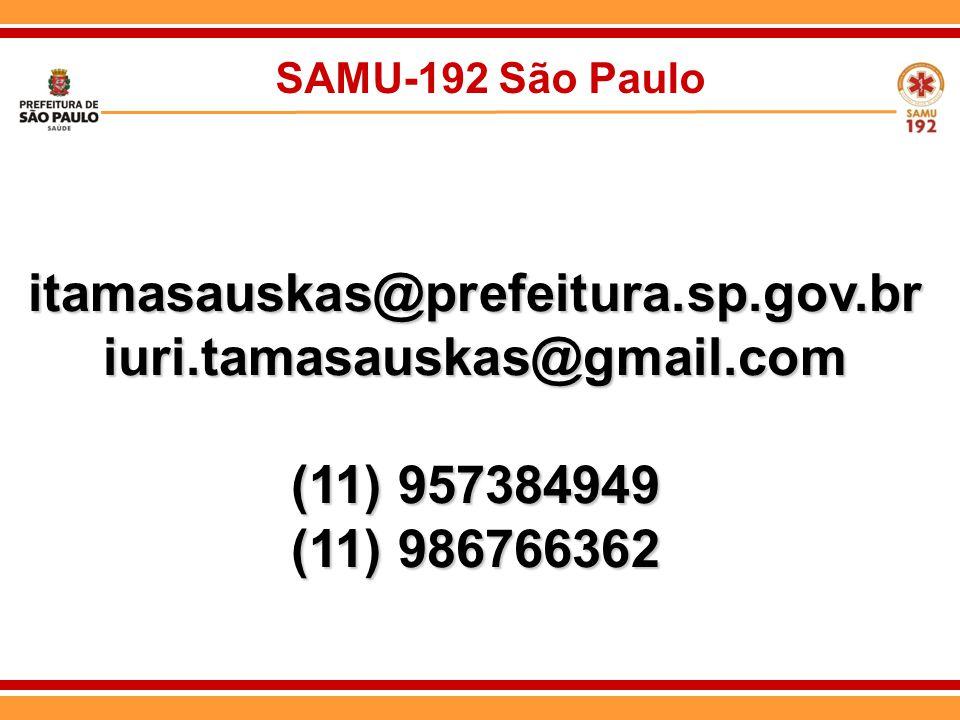 SAMU-192 São Paulo itamasauskas@prefeitura.sp.gov.briuri.tamasauskas@gmail.com (11) 957384949 (11) 986766362