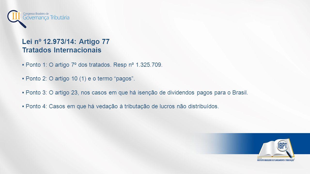 Lei nº 12.973/14: Artigo 77 Tratados Internacionais ▪ Ponto 1: O artigo 7º dos tratados.