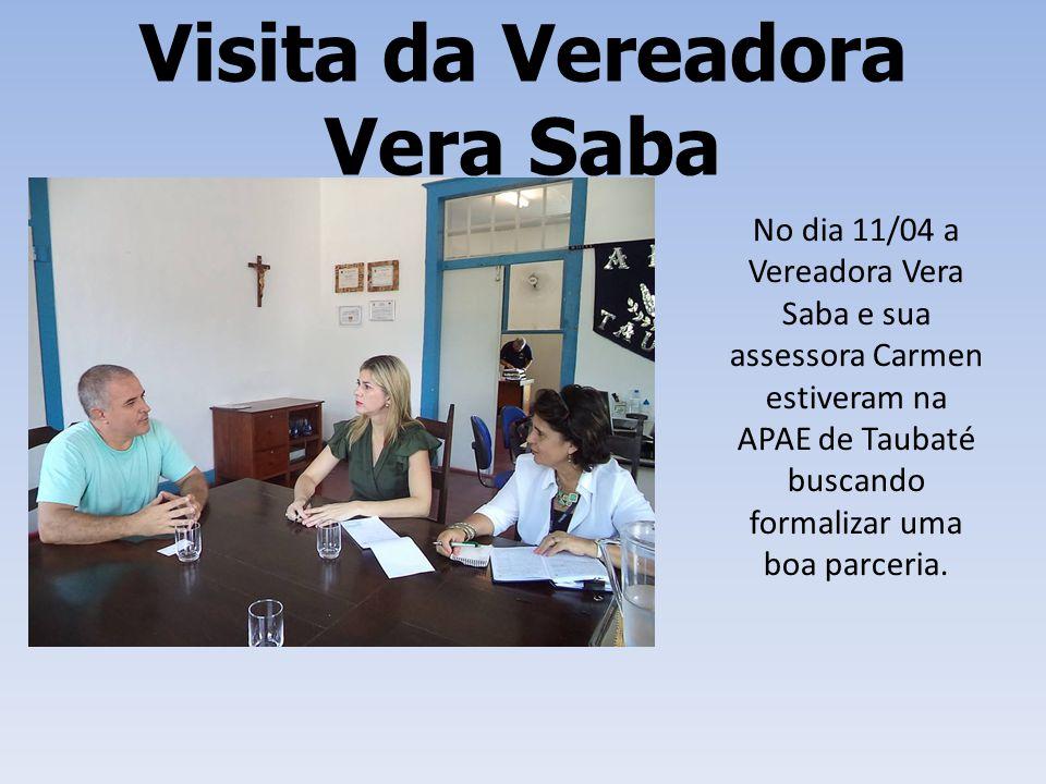 Visita da Vereadora Vera Saba No dia 11/04 a Vereadora Vera Saba e sua assessora Carmen estiveram na APAE de Taubaté buscando formalizar uma boa parce