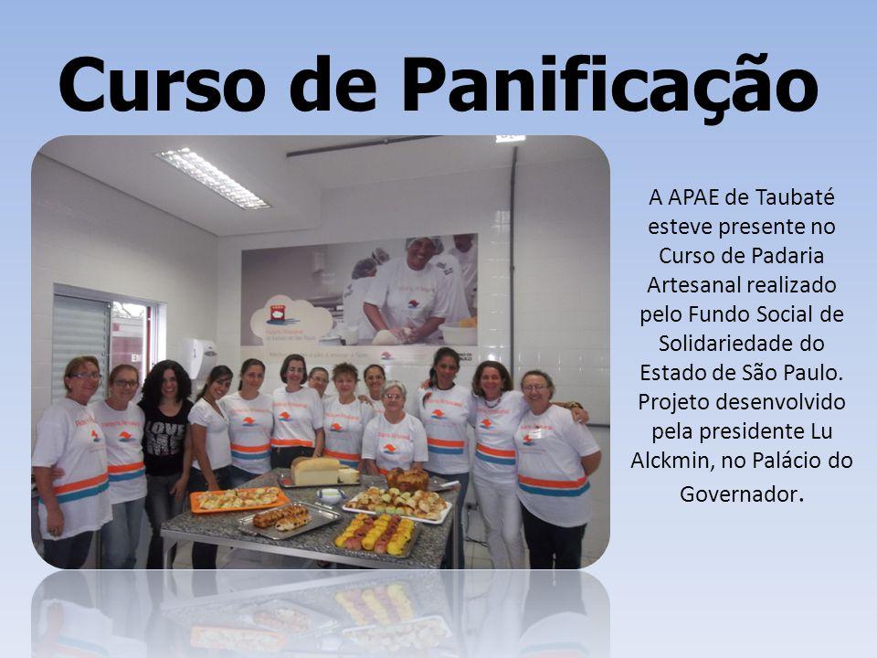 Curso de Panificação A APAE de Taubaté esteve presente no Curso de Padaria Artesanal realizado pelo Fundo Social de Solidariedade do Estado de São Pau