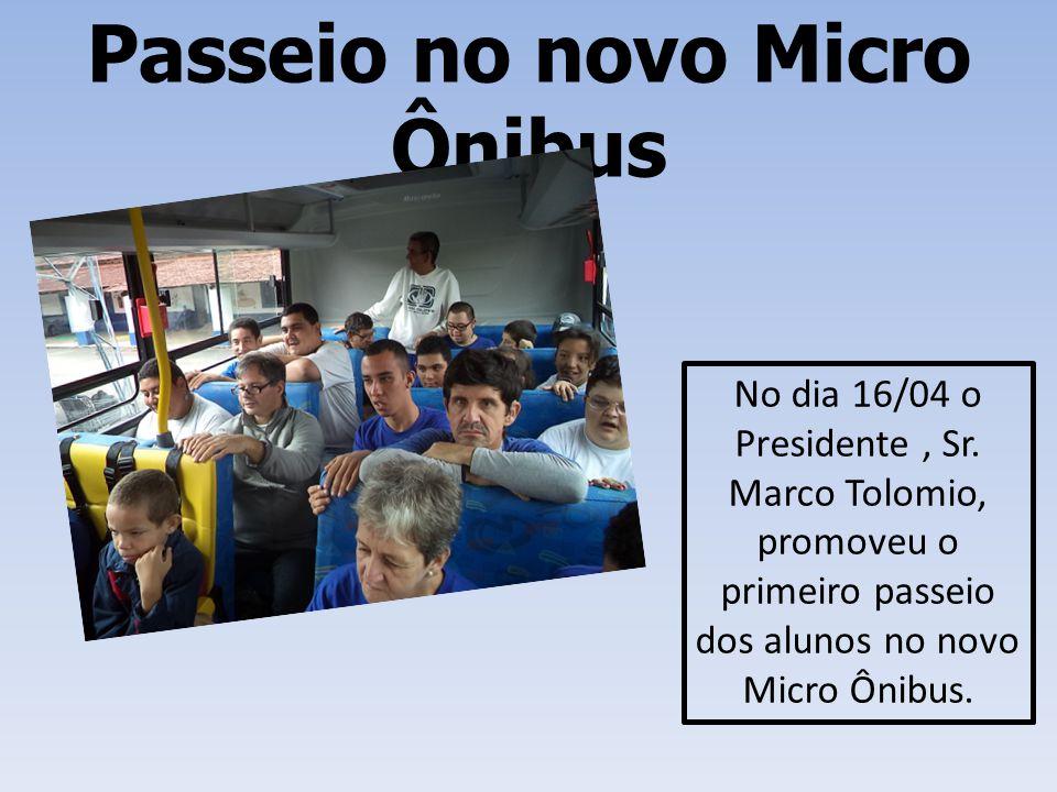 Passeio no novo Micro Ônibus No dia 16/04 o Presidente, Sr. Marco Tolomio, promoveu o primeiro passeio dos alunos no novo Micro Ônibus.