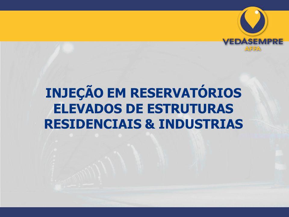 INJEÇÃO EM RESERVATÓRIOS ELEVADOS DE ESTRUTURAS RESIDENCIAIS & INDUSTRIAS
