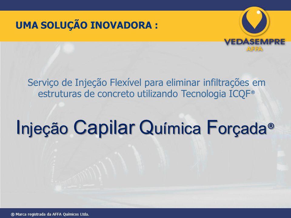 UMA SOLUÇÃO INOVADORA : Serviço de Injeção Flexível para eliminar infiltrações em estruturas de concreto utilizando Tecnologia ICQF ® I njeção Capilar