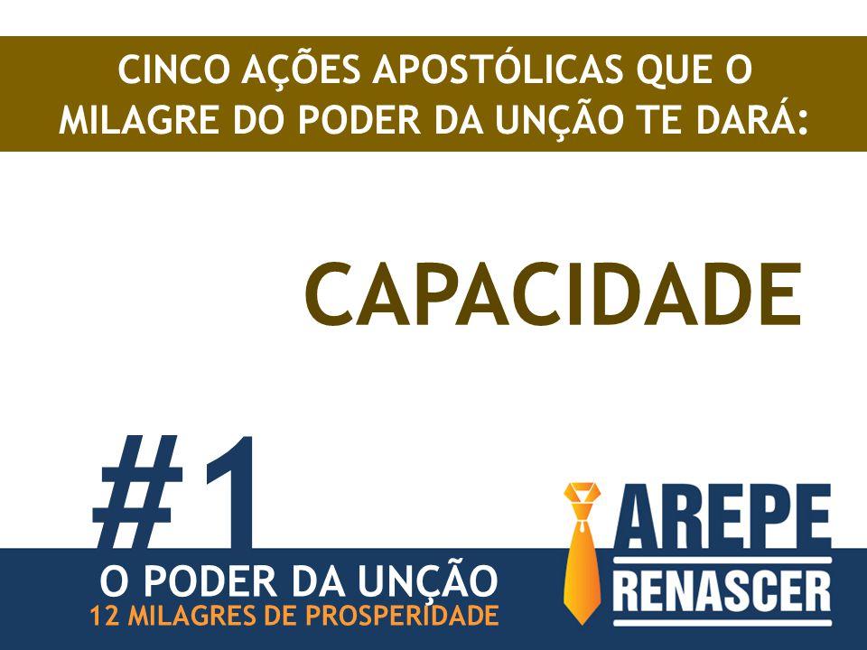CINCO AÇÕES APOSTÓLICAS QUE O MILAGRE DO PODER DA UNÇÃO TE DARÁ : CAPACIDADE #1 12 MILAGRES DE PROSPERIDADE O PODER DA UNÇÃO
