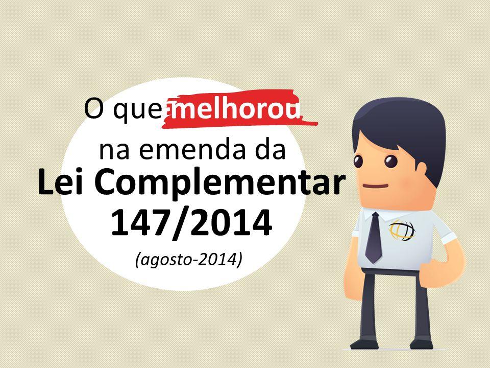 Lei Complementar 147/2014 (agosto-2014) O que melhorou na emenda da