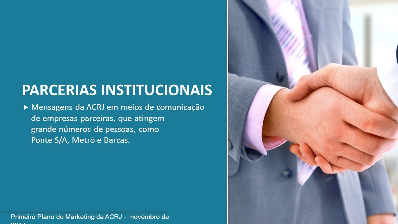 PARCERIAS INSTITUCIONAIS Mensagens da ACRJ em meios de comunicação de empresas parceiras, que atingem grande números de pessoas, como Ponte S/A, Metrô