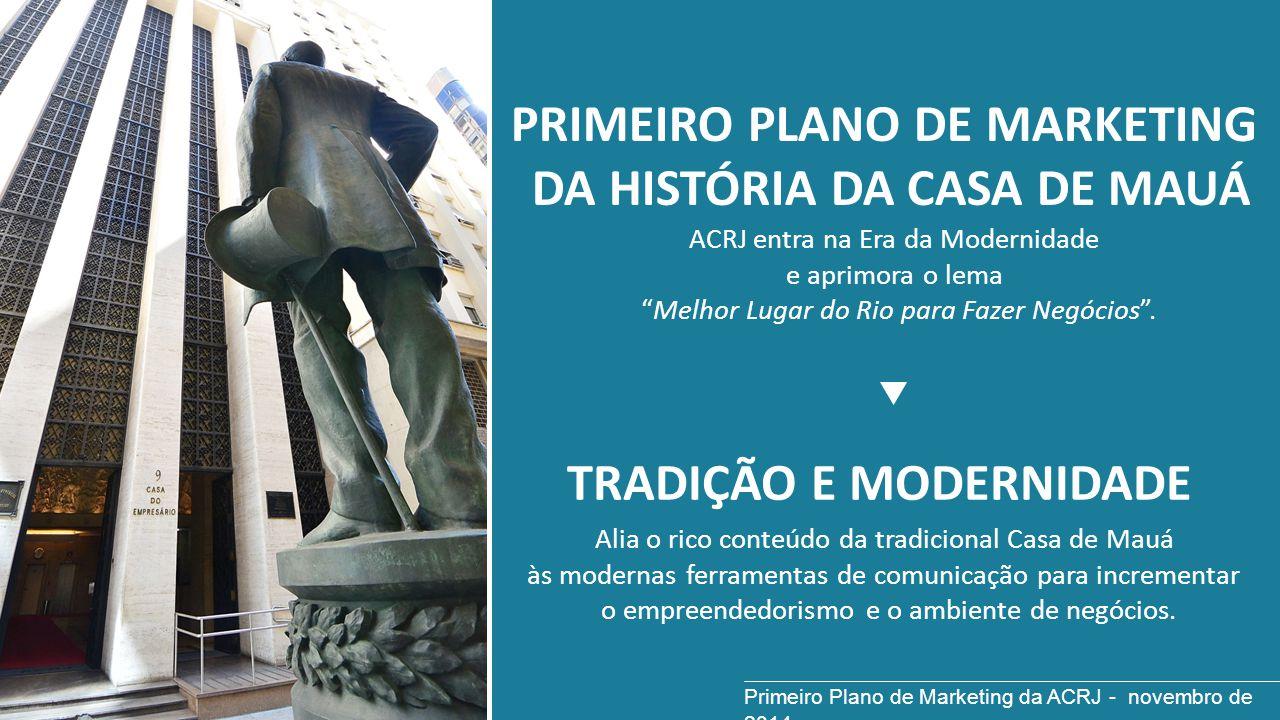 """PRIMEIRO PLANO DE MARKETING DA HISTÓRIA DA CASA DE MAUÁ ACRJ entra na Era da Modernidade e aprimora o lema """"Melhor Lugar do Rio para Fazer Negócios""""."""