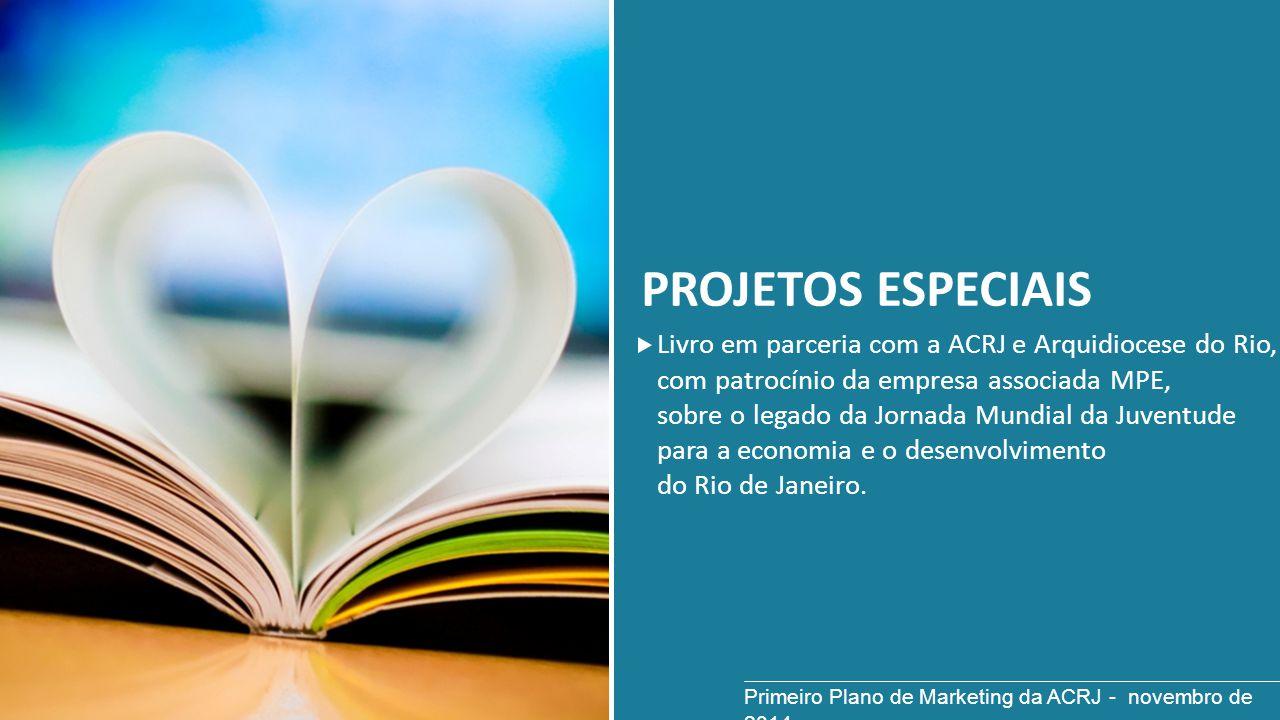 PROJETOS ESPECIAIS Livro em parceria com a ACRJ e Arquidiocese do Rio, com patrocínio da empresa associada MPE, sobre o legado da Jornada Mundial da J