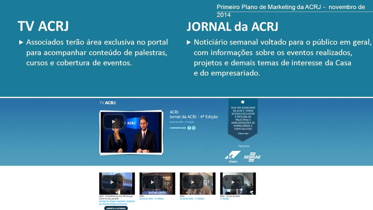 TV ACRJ Associados terão área exclusiva no portal para acompanhar conteúdo de palestras, cursos e cobertura de eventos. JORNAL da ACRJ Noticiário sema